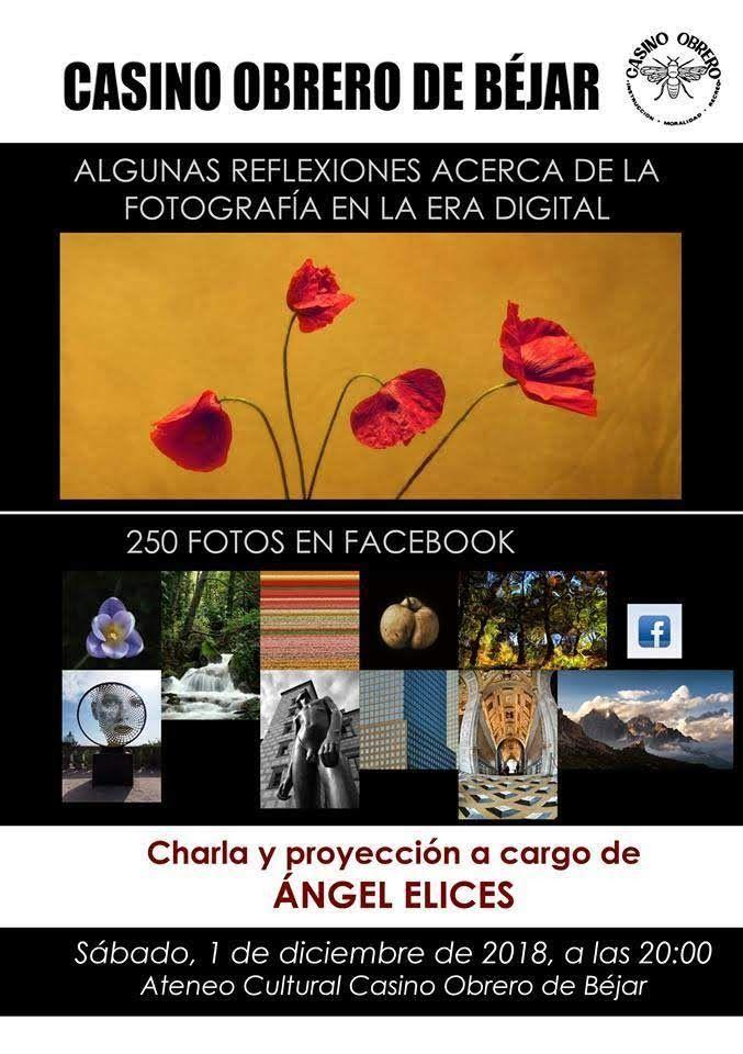 """Conferencia de Ángel Elices """"Algunas reflexiones acerca de la fotografía en la era digital"""""""