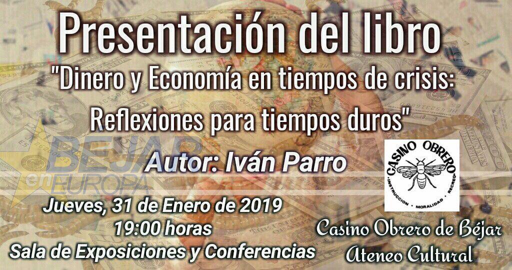 """Iván Parro presenta su libro """"Dinero y economía en tiempos de crisis. Reflexiones para tiempos duros"""""""