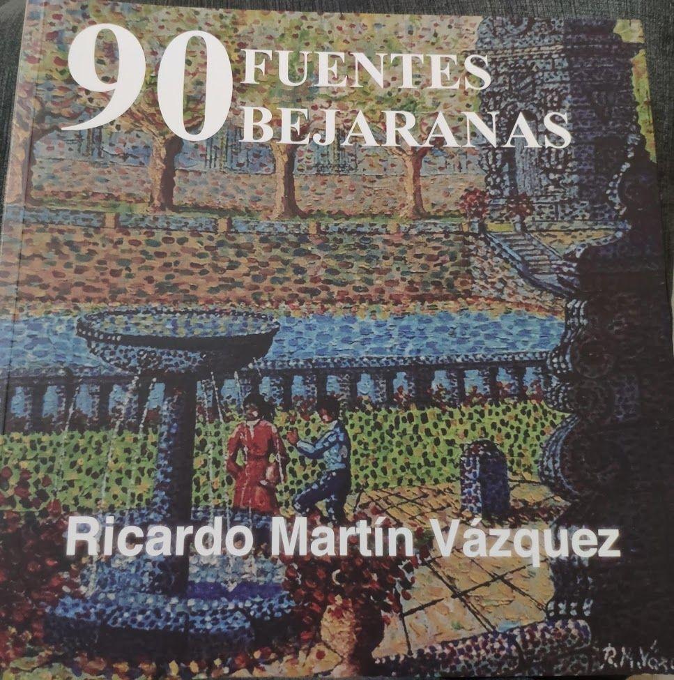 Presentación del libro Las 90 Fuentes Bejaranas de Ricardo Martín Vázquez