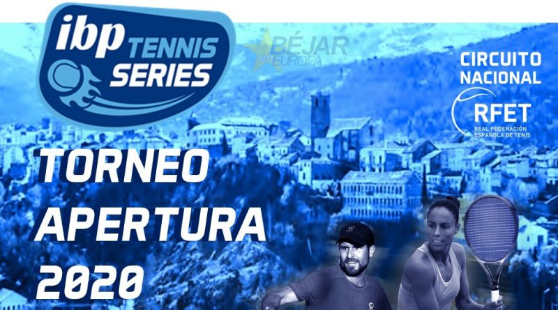 Torneo de apertura del circuito IBP TENNIS SERIES en Béjar